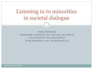 Listening in to minorities  in societal dialogue