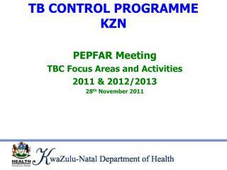 TB CONTROL PROGRAMME KZN