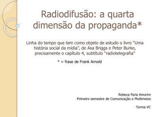Radiodifusão: a quarta dimensão da propaganda *