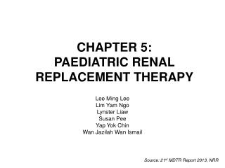 CHAPTER 5: PAEDIATRIC RENAL REPLACEMENT THERAPY