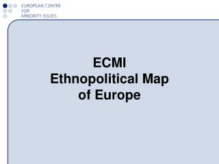 ECMI  Ethnopolitical Map  of Europe