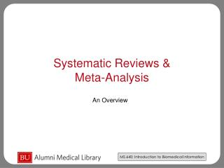 Systematic Reviews              Meta-Analysis