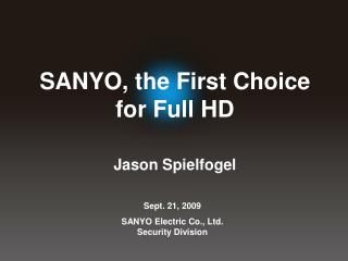 Sept. 21, 2009 SANYO Electric Co., Ltd. Security Division