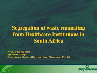 Se gregation of waste emanating from Healthcare Institutions in South Africa