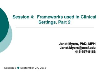 Session 4:  Frameworks used in Clinical Settings, Part 2