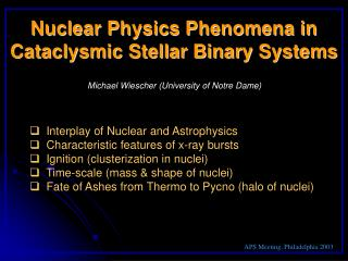 Nuclear Physics Phenomena in Cataclysmic Stellar Binary Systems