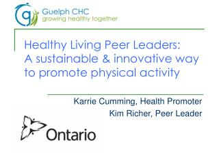 Healthy Living Peer Leaders:  A sustainable & innovative way to promote physical activity