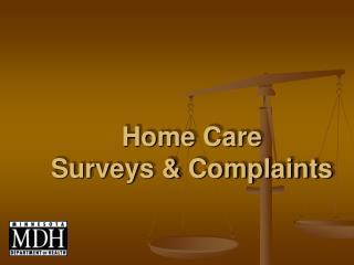 Home Care  Surveys & Complaints