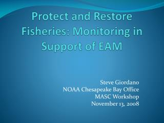 Protect and Restore Fisheries: Monitoring in Support of EAM