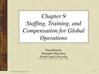 Chapter 9  Staffing, Training, and Compensation for Global Operations