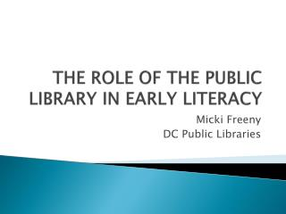 THE ROLE OF THE PUBLIC LIBRARY IN EARLY LITERACY