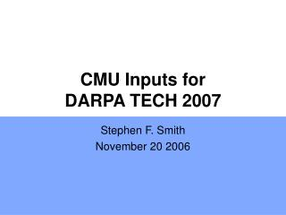 CMU Inputs for  DARPA TECH 2007