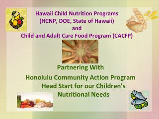 Partnering With Honolulu Community Action Program Head Start for our Children's Nutritional Needs