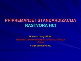 PRIPREMANJE I STANDARDIZACIJA RASTVORA HCl