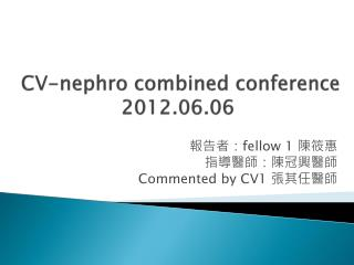 CV- nephro  combined conference 2012.06.06