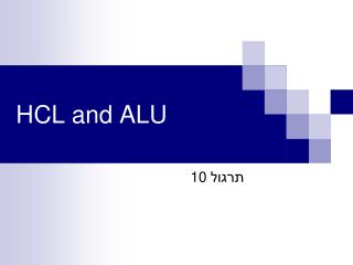 HCL and ALU