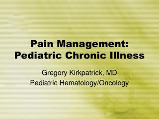 Pain Management: Pediatric Chronic Illness