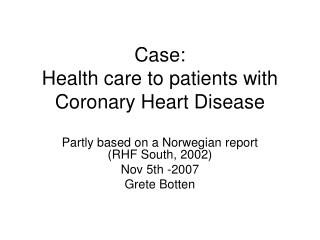 Case: Health care to patients with  Coronary Heart Disease