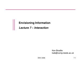 Envisioning Information Lecture 7 – Interaction