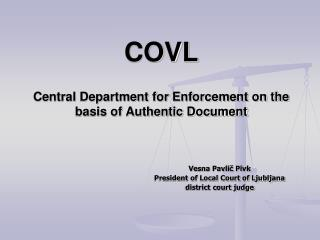 COVL Central Department for Enforcement on the basis of Authentic Document