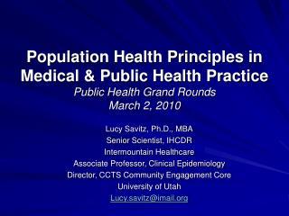 Lucy Savitz, Ph.D., MBA Senior Scientist, IHCDR Intermountain Healthcare