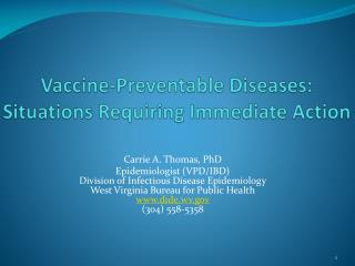 Vaccine-Preventable Diseases: Situations Requiring Immediate Action