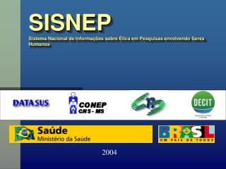 SISNEP Sistema Nacional de Informa��es sobre �tica em Pesquisas envolvendo Seres Humanos