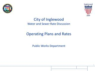 City of Inglewood Water and Sewer Rate Discussion Operating Plans and Rates