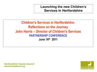 Children�s Services in Hertfordshire: Reflections on the Journey