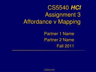 CS5540  HCI Assignment 3  Affordance v Mapping