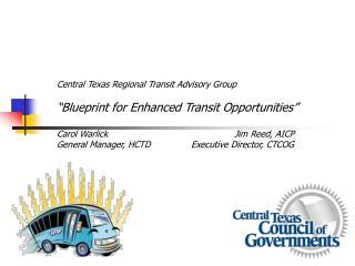"Central Texas Regional Transit Advisory Group ""Blueprint for Enhanced Transit Opportunities"""