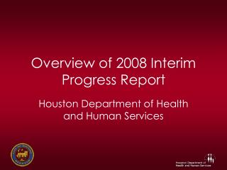 Overview of 2008 Interim Progress Report