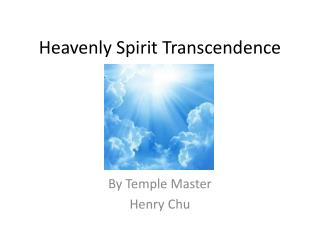 Heavenly Spirit Transcendence