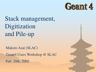 Stack management, Digitization and Pile-up