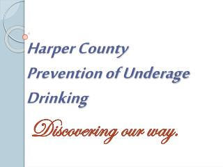 Harper County Prevention of Underage Drinking