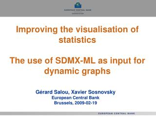 Improving the visualisation of statistics The use of SDMX-ML as input for dynamic graphs