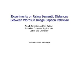 Experiments on Using Semantic Distances Between Words in Image Caption Retrieval