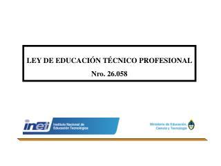 LEY DE EDUCACIÓN TÉCNICO PROFESIONAL Nro. 26.058