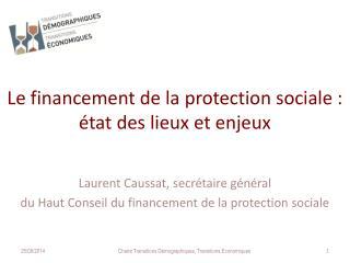 Le financement de la protection sociale : état des lieux et enjeux