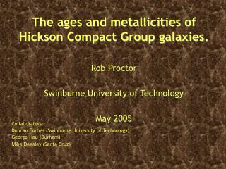 The ages and metallicities of Hickson Compact Group galaxies.