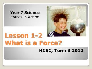 Lesson  1-2 What is a Force?