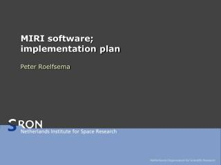 MIRI software;  implementation plan