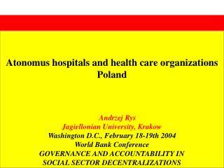 Atonomus hospitals and health care organizations Poland Andrzej Rys