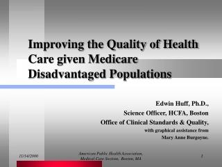 Improving the Quality of Health Care given Medicare Disadvantaged Populations