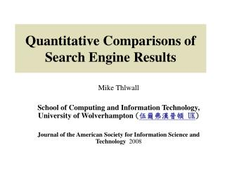 Quantitative Comparisons of Search Engine Results