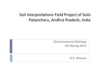Soil Interpretations Field Project of Soils  Patancheru, Andhra Pradesh, India