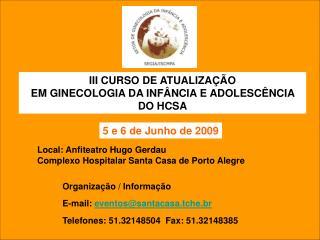 III CURSO DE ATUALIZA��O  EM GINECOLOGIA DA INF�NCIA E ADOLESC�NCIA DO HCSA