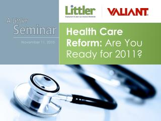 Health Care Reform:  Are You Ready for 2011?