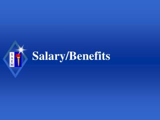 Salary/Benefits