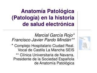 Anatomía Patológica (Patología) en la historia de salud electrónica